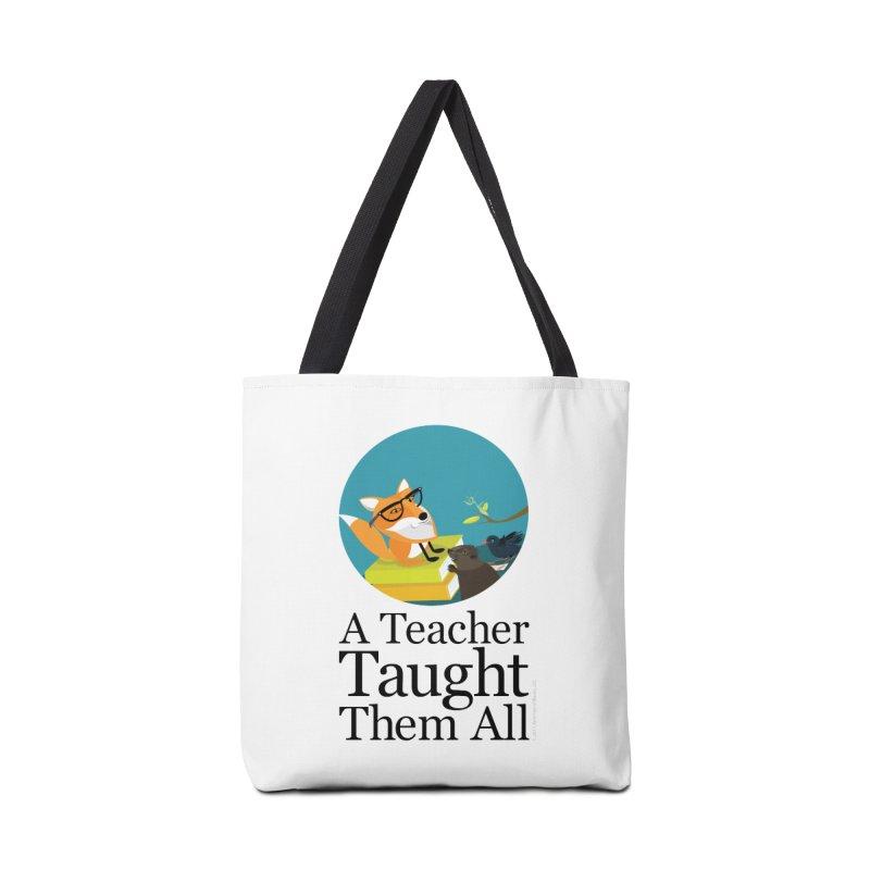 A Teacher Taught Them All Accessories Bag by BestFriends's Artist Shop