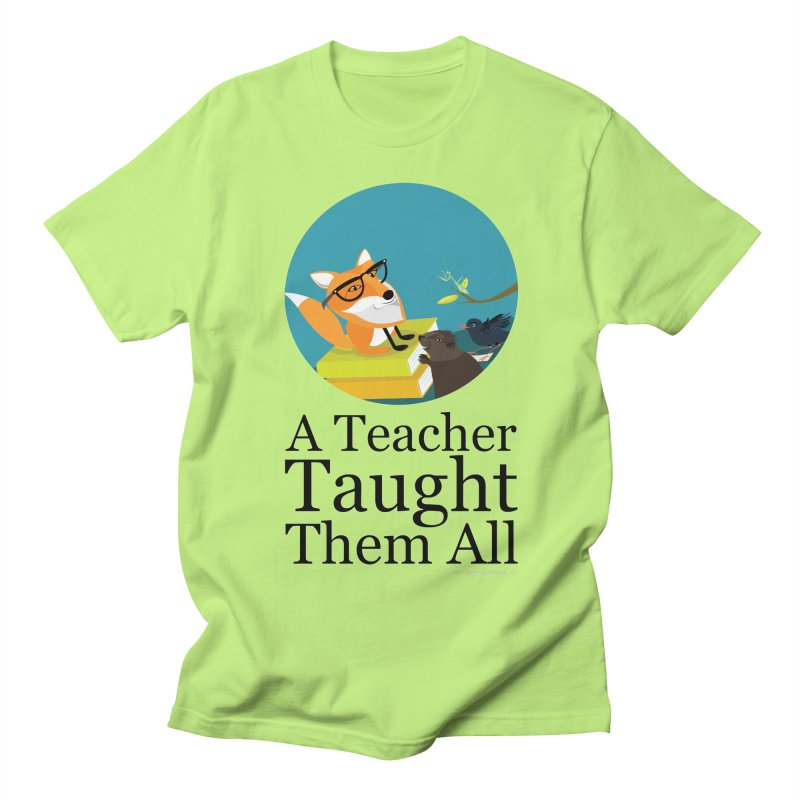 A Teacher Taught Them All Men's T-Shirt by BestFriends's Artist Shop