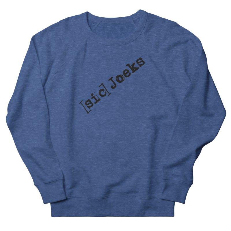 [sic] Joeks Logo Men's French Terry Sweatshirt by BestMarkMiller's Artist Shop