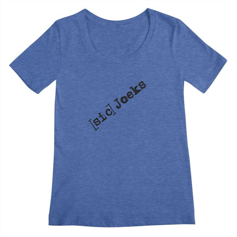 [sic] Joeks Logo Women's Regular Scoop Neck by BestMarkMiller's Artist Shop