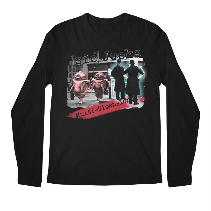 [sic] Joeks - Multi-Dimensional (Aliens and Bobbys) Men's Regular Longsleeve T-Shirt by BestMarkMiller's Artist Shop