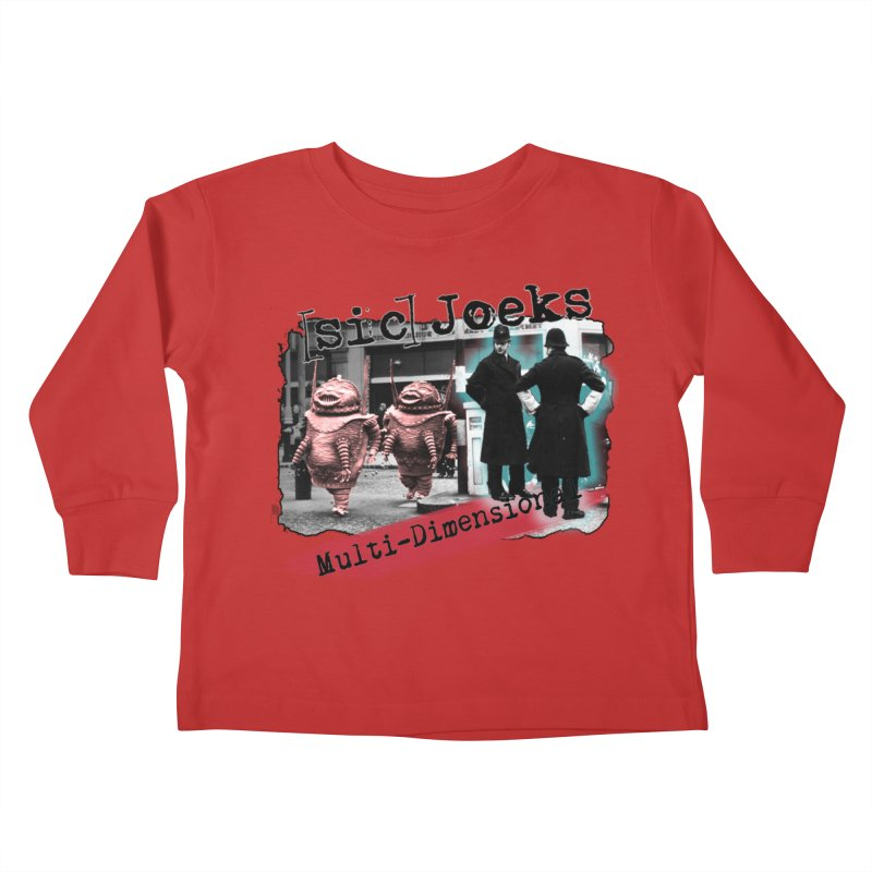 [sic] Joeks - Multi-Dimensional (Aliens and Bobbys) Kids Toddler Longsleeve T-Shirt by BestMarkMiller's Artist Shop
