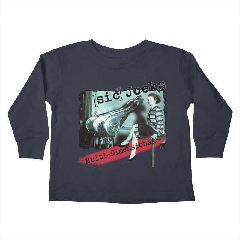 sic Joeks - Multi-Dimensional (Atomic Hairdryer) Kids Toddler Longsleeve T-Shirt by BestMarkMiller's Artist Shop