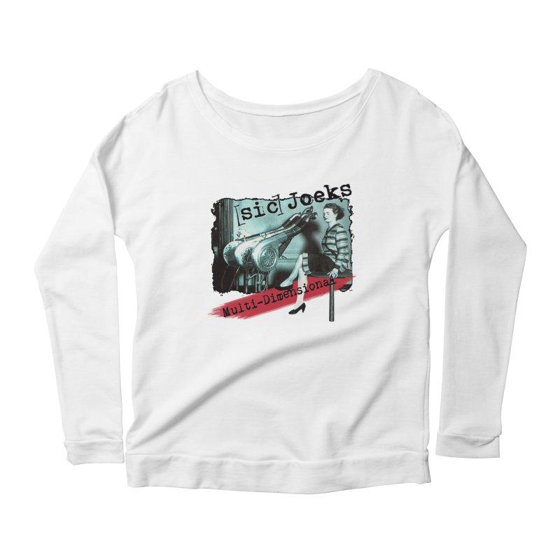 sic Joeks - Multi-Dimensional (Atomic Hairdryer) Women's Scoop Neck Longsleeve T-Shirt by BestMarkMiller's Artist Shop