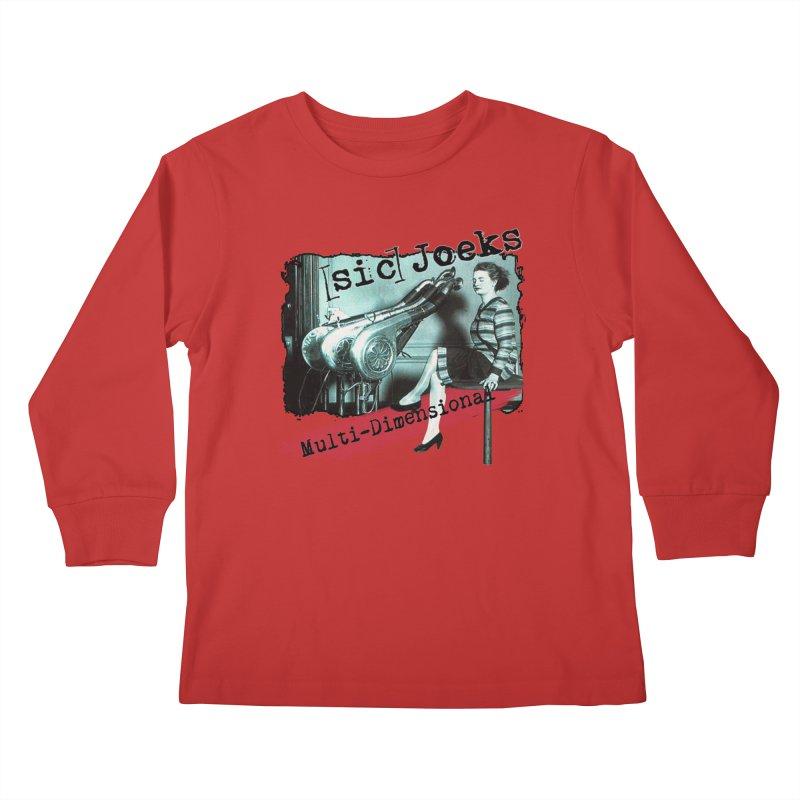 sic Joeks - Multi-Dimensional (Atomic Hairdryer) Kids Longsleeve T-Shirt by BestMarkMiller's Artist Shop