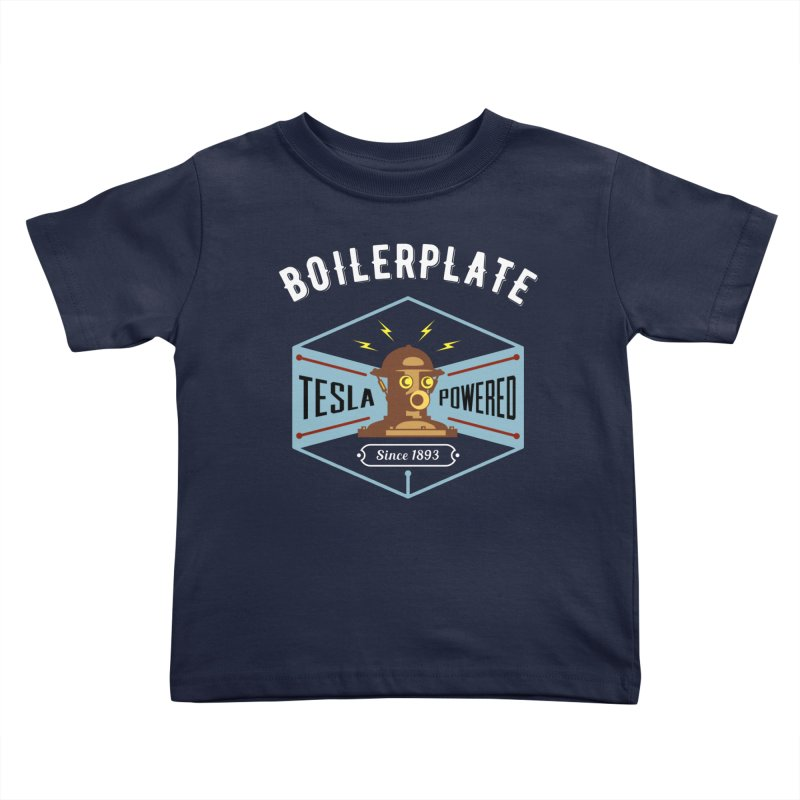 Boilerplate: Tesla Powered Since 1893 Kids Toddler T-Shirt by Big Red Hair's Artist Shop