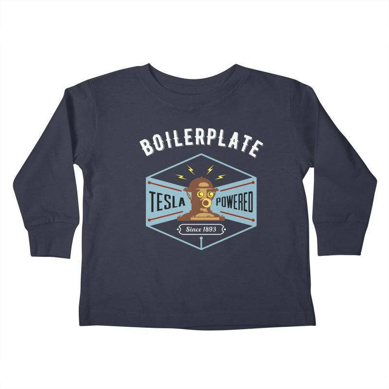 Boilerplate: Tesla Powered Since 1893 Kids Toddler Longsleeve T-Shirt by Big Red Hair's Artist Shop
