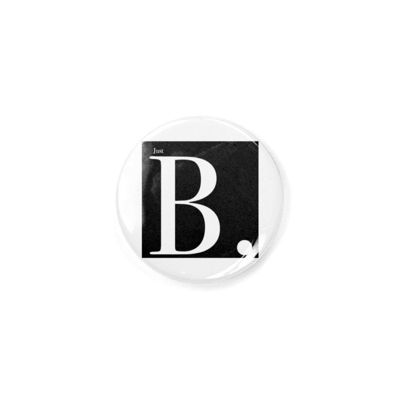 Just B. Accessories Button by BillyMickMusic's Artist Shop
