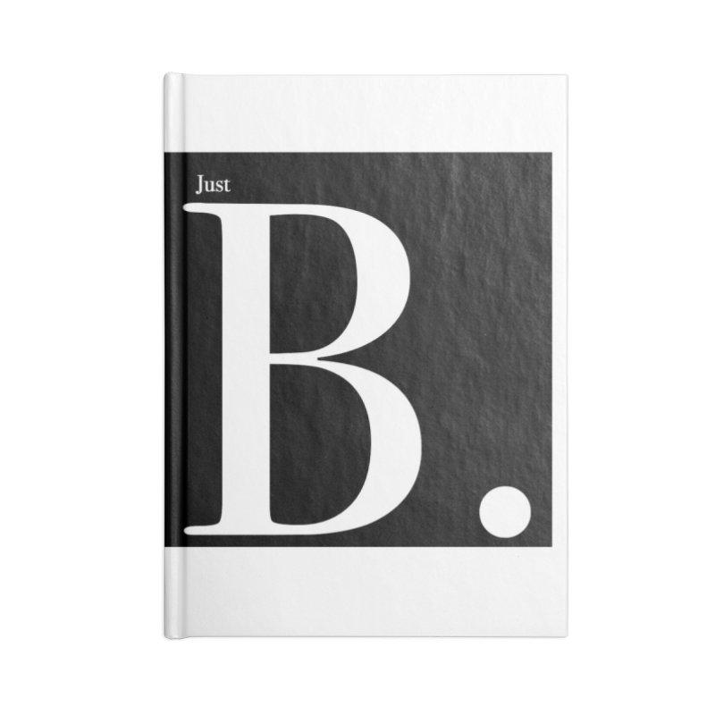 Just B. Accessories Notebook by BillyMickMusic's Artist Shop