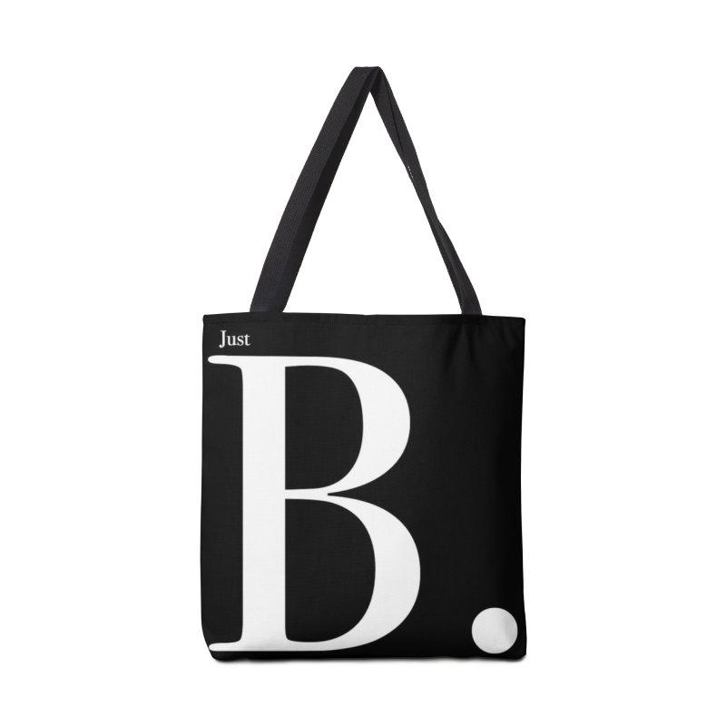 Just B. Accessories Bag by BillyMickMusic's Artist Shop