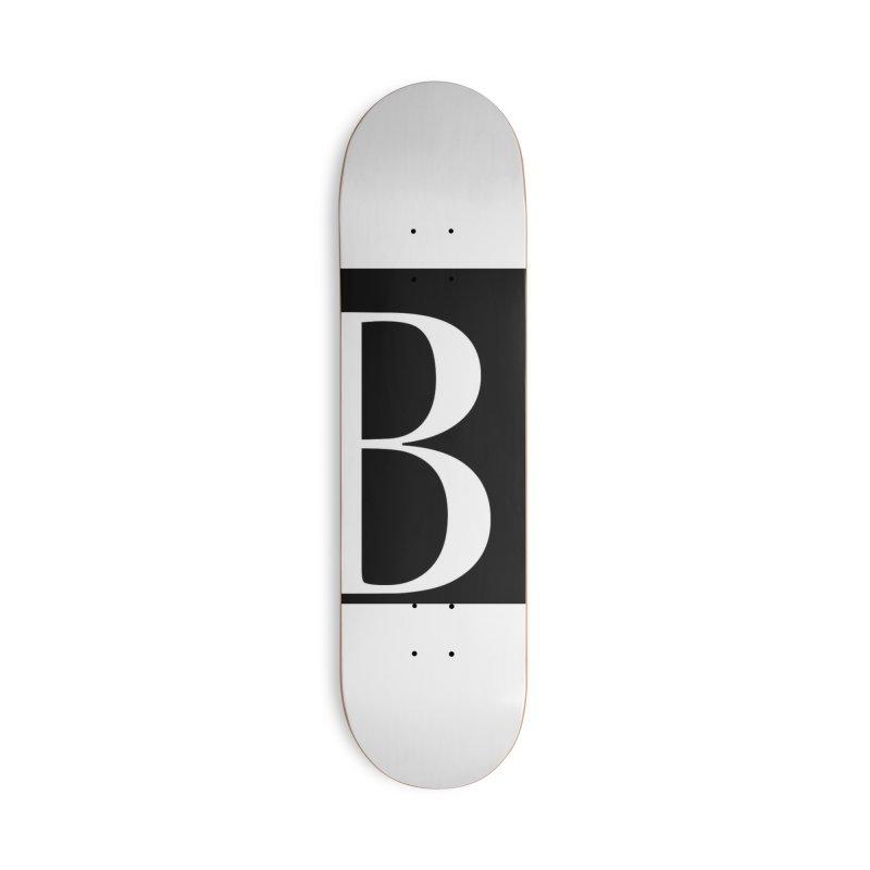 Just B. Accessories Skateboard by BillyMickMusic's Artist Shop