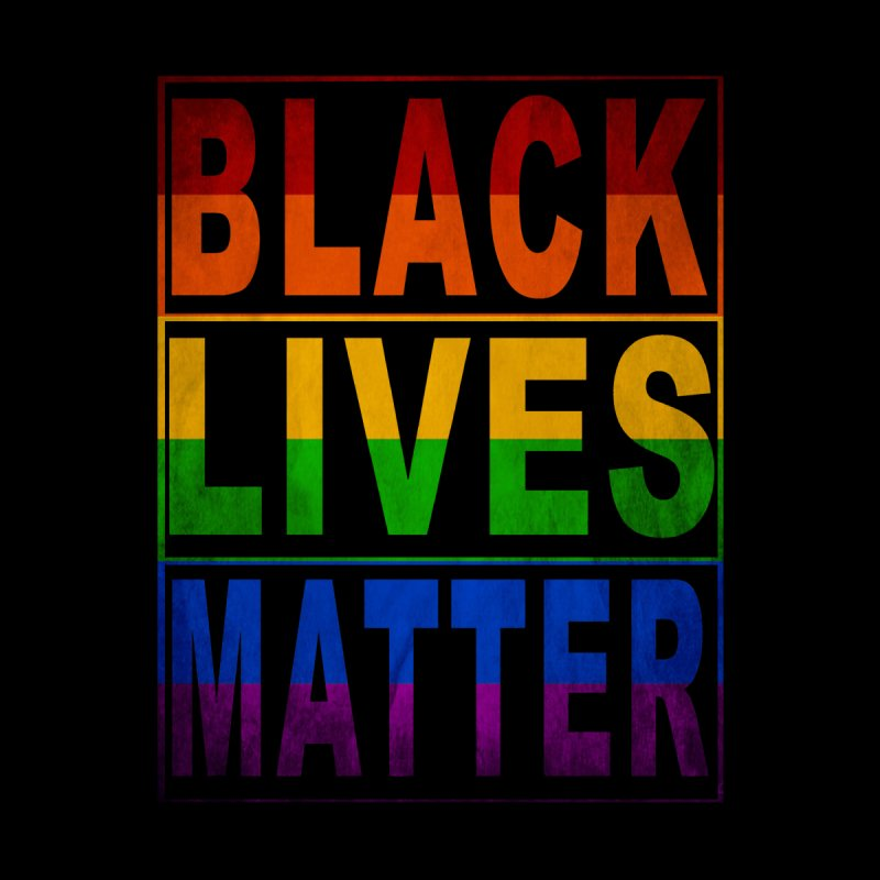 Black Lives Matter - Pride None  by Cool Black Chick