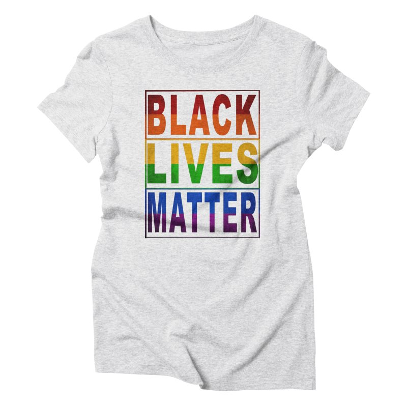 Black Lives Matter - Pride Women's Triblend T-Shirt by Cool Black Chick