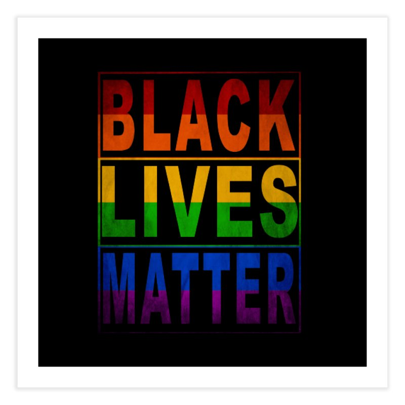 Black Lives Matter - Pride Home Fine Art Print by Cool Black Chick