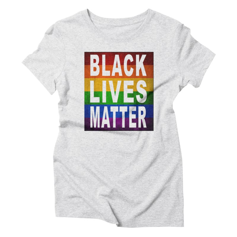 Black Lives Matter - Pride (2) Women's Triblend T-shirt by Black Liberation