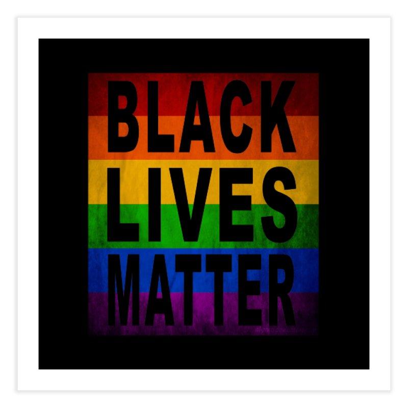 Black Lives Matter - Pride (2) Home Fine Art Print by Black Liberation
