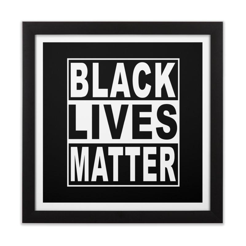 Black Lives Matter - Original Home Framed Fine Art Print by Black Liberation