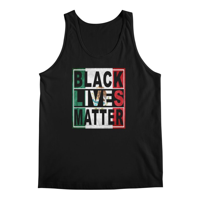 Black Lives Matter - Mexican Flag Men's Tank by Black Liberation