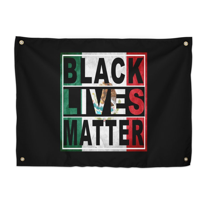 Black Lives Matter - Mexican Flag Home Tapestry by Black Liberation