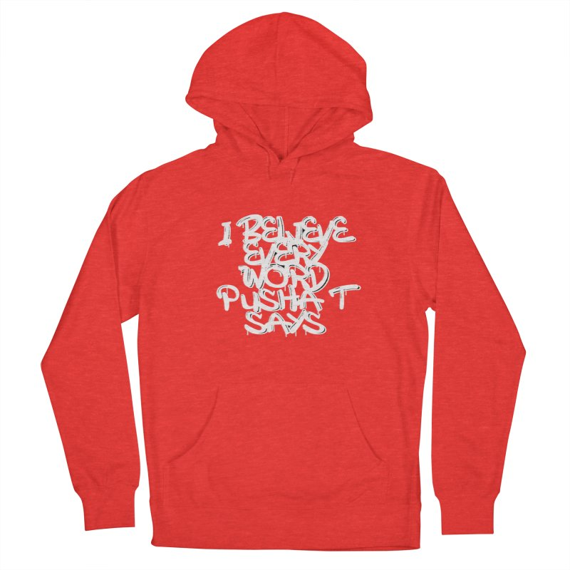 i believe every word pusha t says Men's Pullover Hoody by BLACK TVRTLE NECK