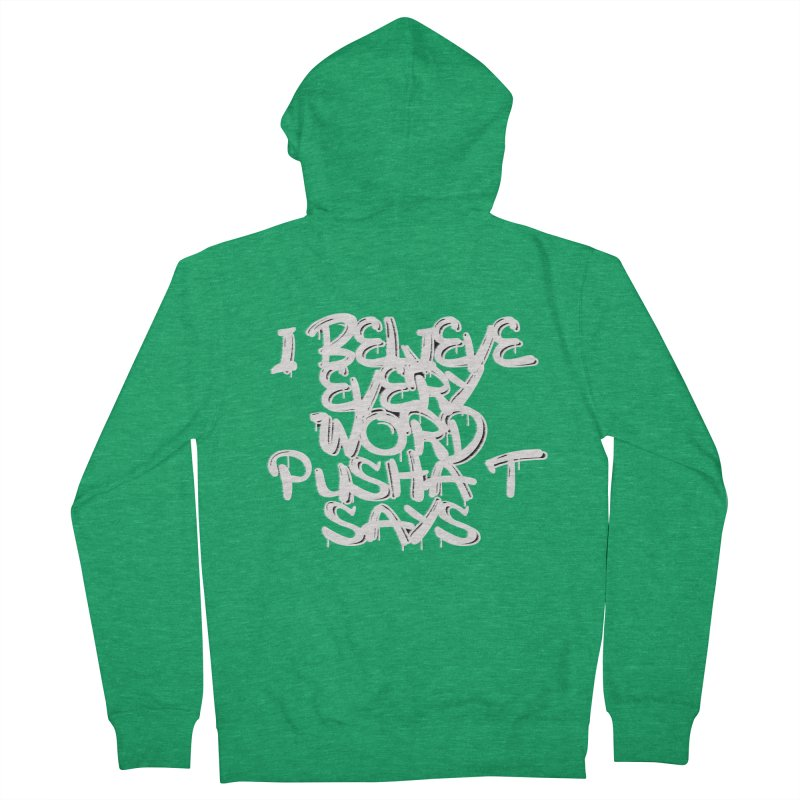 i believe every word pusha t says Men's Zip-Up Hoody by BLACK TVRTLE NECK