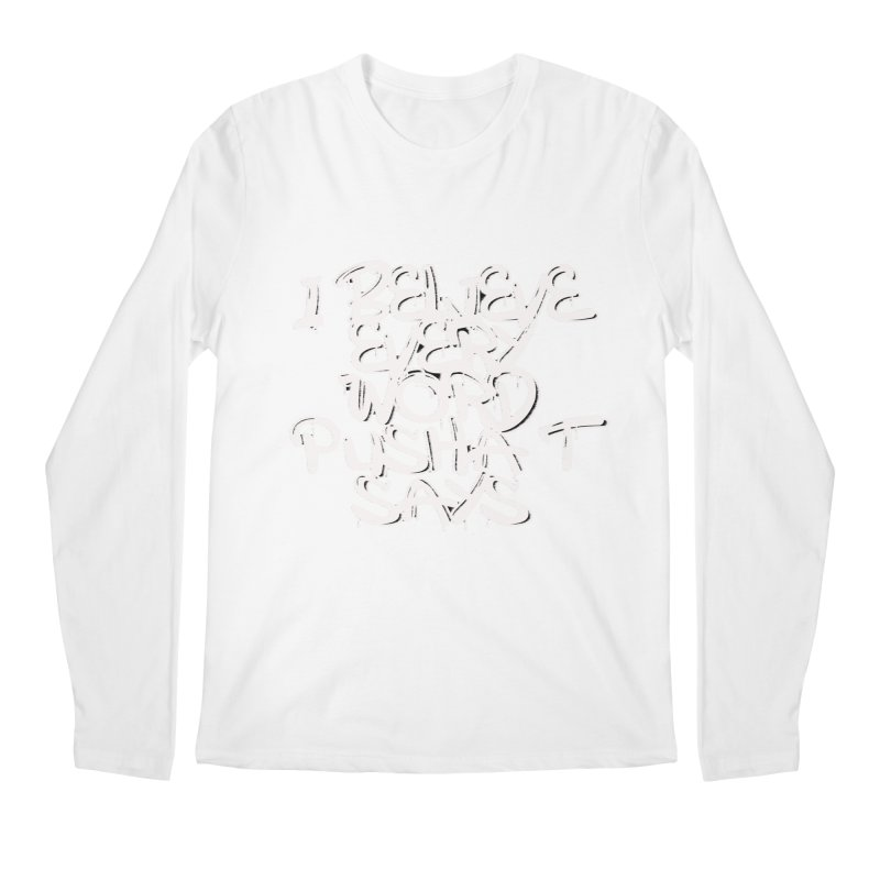 i believe every word pusha t says Men's Longsleeve T-Shirt by BLACK TVRTLE NECK