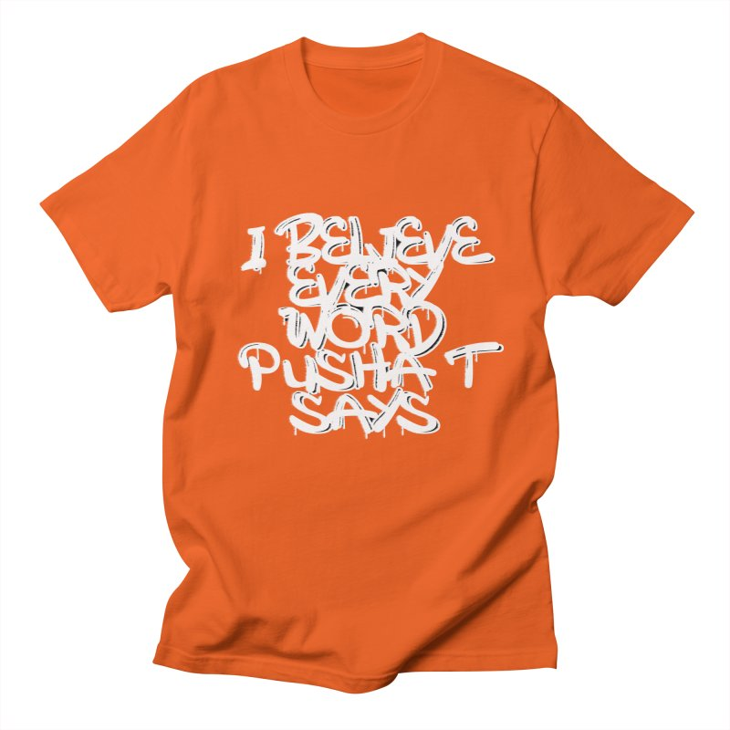 i believe every word pusha t says Men's T-Shirt by BLACK TVRTLE NECK