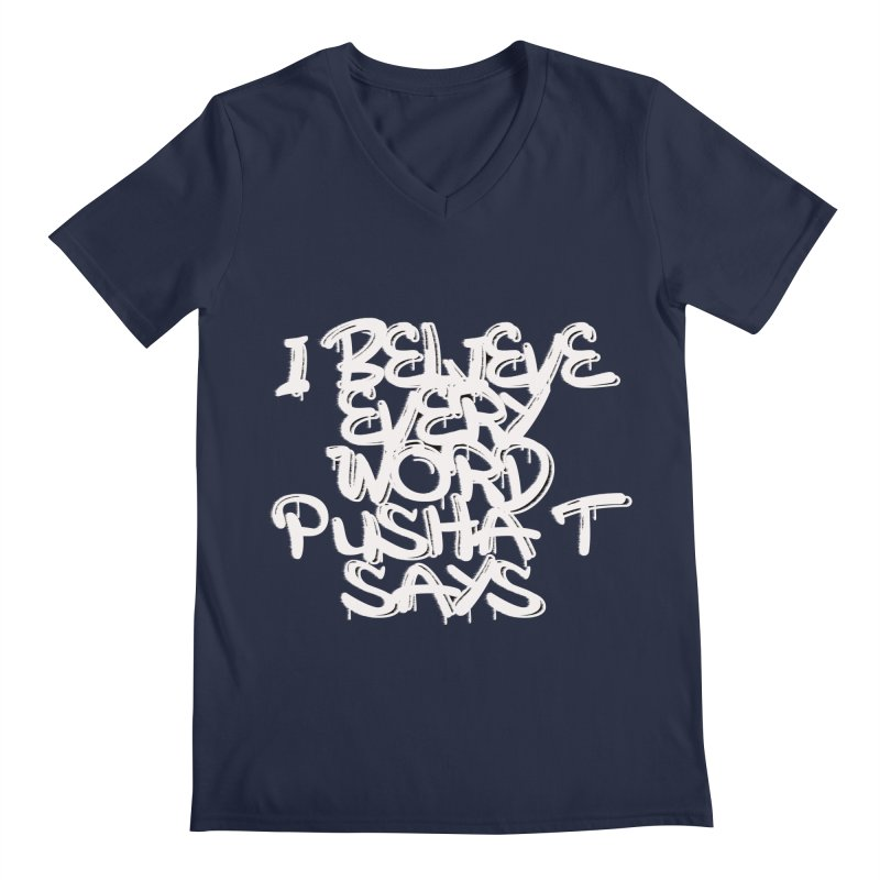 i believe every word pusha t says Men's V-Neck by BLACK TVRTLE NECK