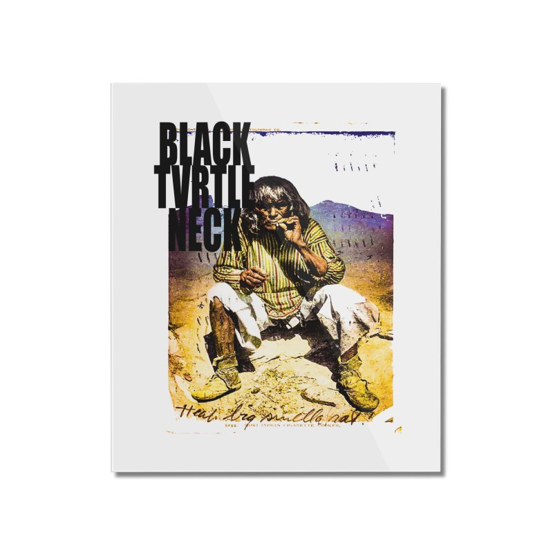 Indigenous Home Mounted Acrylic Print by BLACK TVRTLE NECK