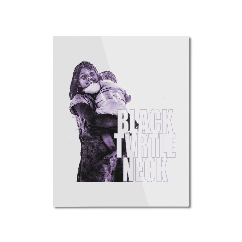 Sister Home Mounted Aluminum Print by BLACK TVRTLE NECK