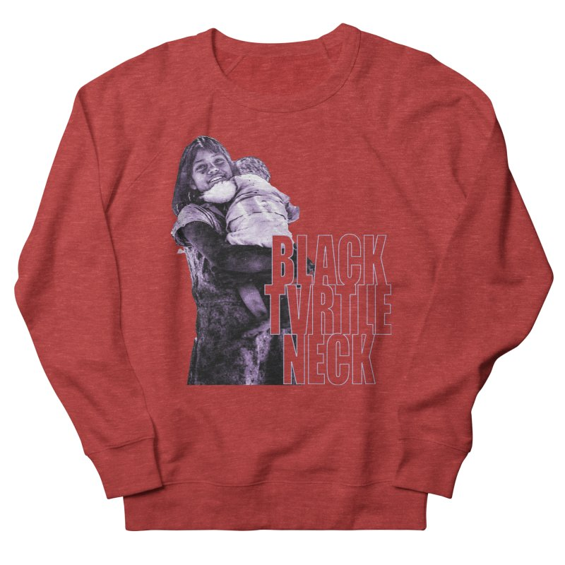 Sister Women's French Terry Sweatshirt by BLACK TVRTLE NECK