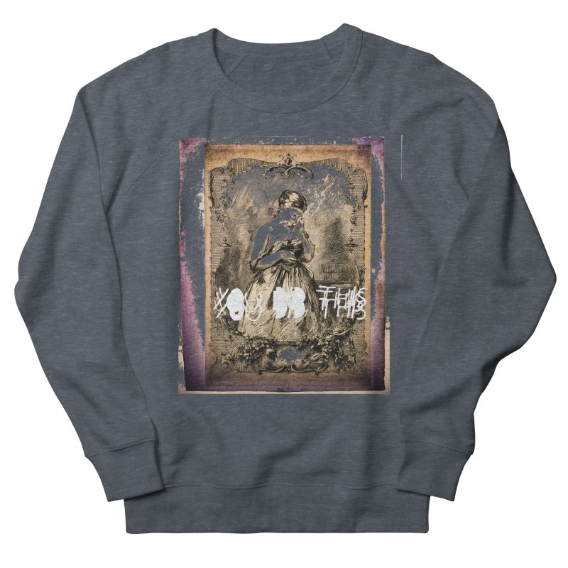 You Did This Women's Sweatshirt by BLACK TVRTLE NECK