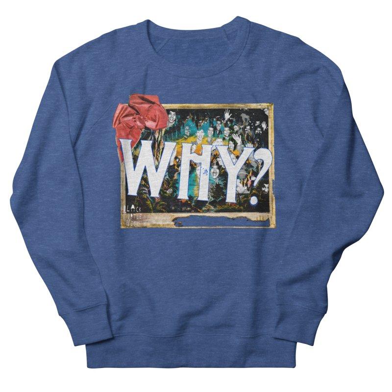 WHY Men's Sweatshirt by BLACK TVRTLE NECK