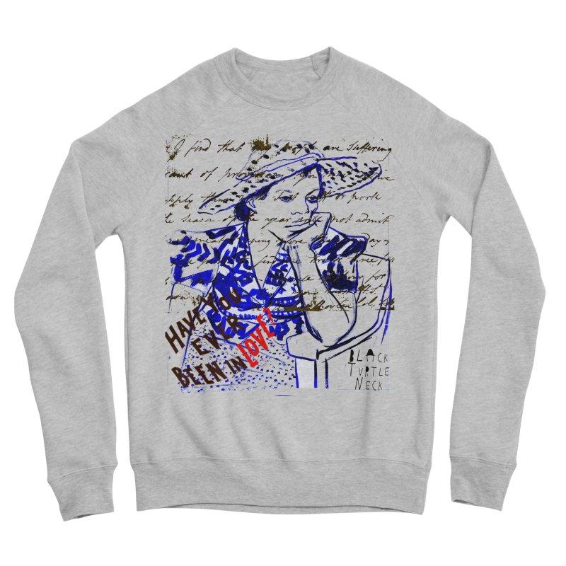 Have You? Men's Sponge Fleece Sweatshirt by BLACK TVRTLE NECK