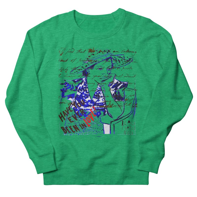 Have You? Men's French Terry Sweatshirt by BLACK TVRTLE NECK