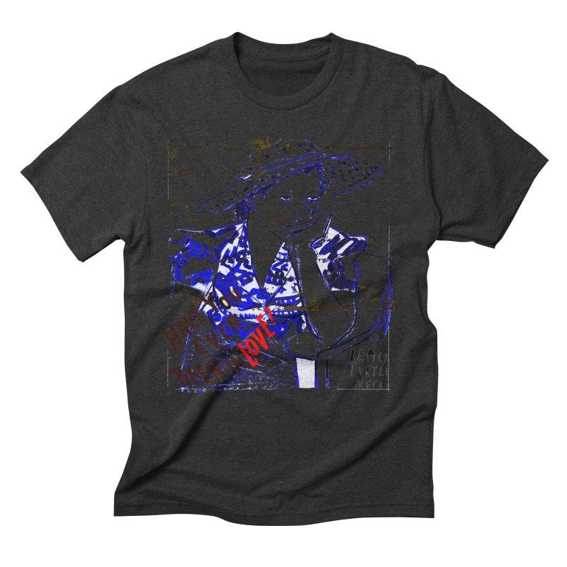 Have You? Men's Triblend T-Shirt by BLACK TVRTLE NECK