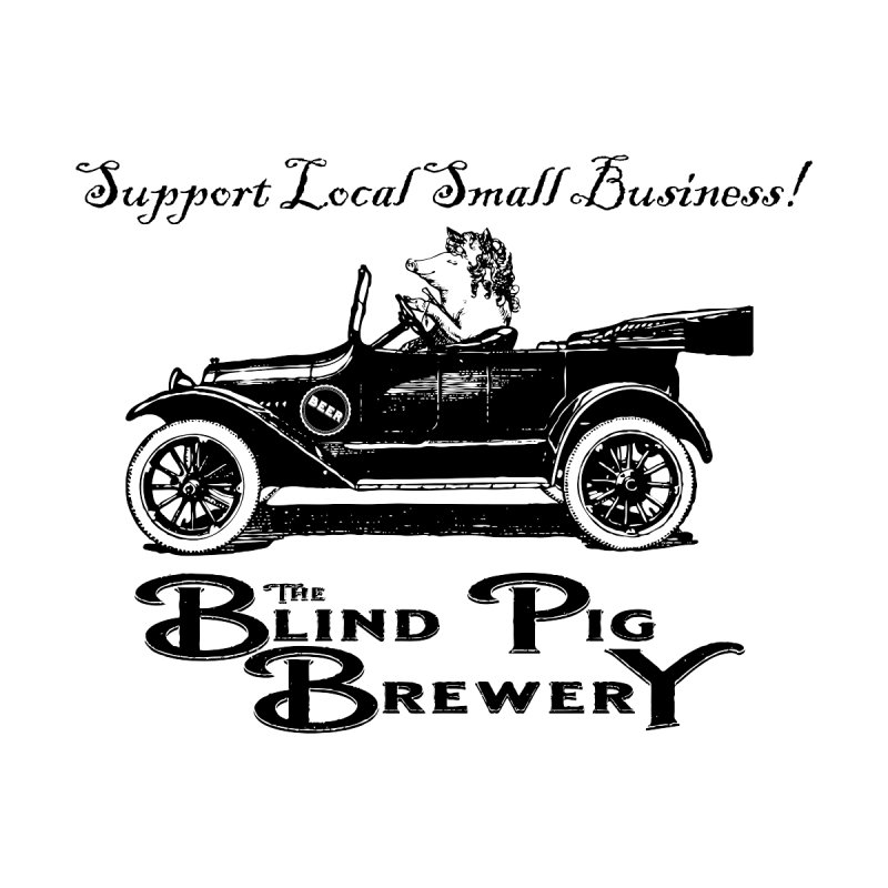 Support Local Small Business Pig Men's T-Shirt by Blind Pig Brewery Emporium of Fancy Stuff & Things