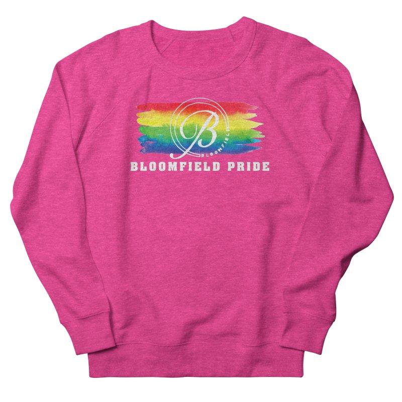 Bloomfield Pride 2019 Women's French Terry Sweatshirt by BloomfieldPride's Artist Shop