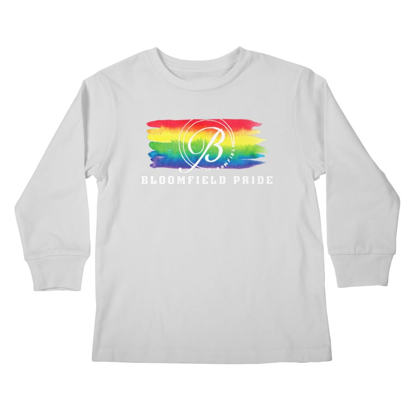 Bloomfield Pride 2019 Kids Longsleeve T-Shirt by BloomfieldPride's Artist Shop