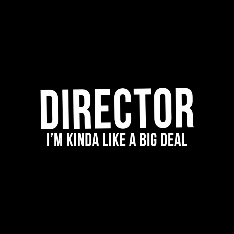 DIRECTOR  I'm Kinda Like A Big Deal by Blue Music Productions's Artist Shop