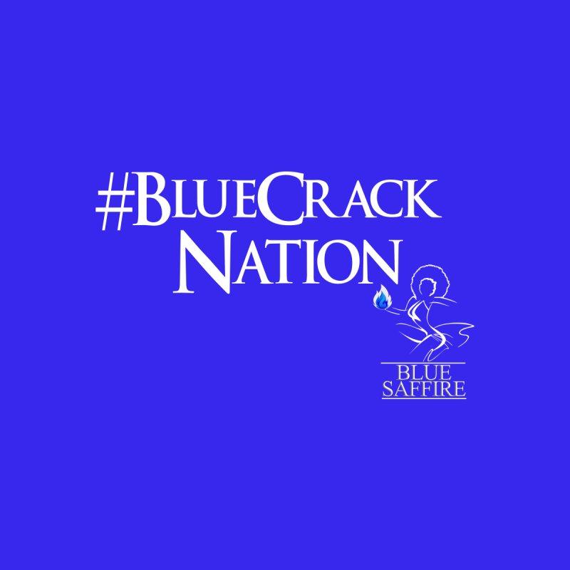 Blue Crack Nation by Blue Saffire's Artist Shop