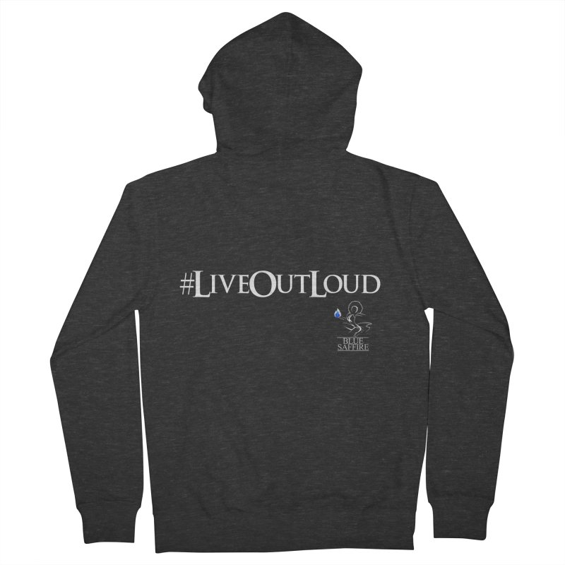 Live Out Loud Blue Tees Women's French Terry Zip-Up Hoody by Blue Saffire's Artist Shop