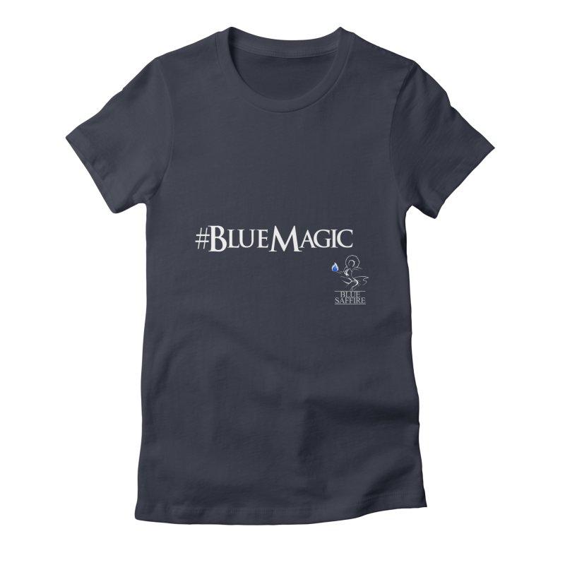 Blue Magic Tee Women's Fitted T-Shirt by Blue Saffire's Artist Shop