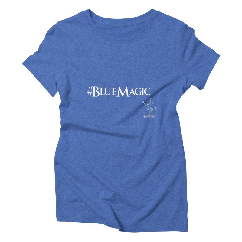 Blue Magic Tee Women's Triblend T-Shirt by Blue Saffire's Artist Shop