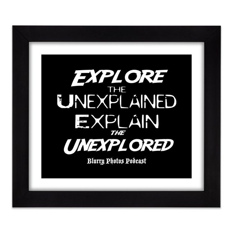 Explore/Explain Home Framed Fine Art Print by Blurry Photos's Artist Shop
