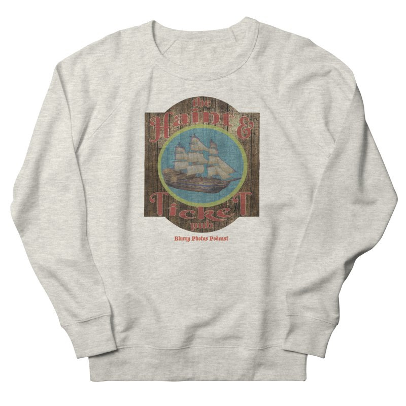 Haint & Ticket Pub Women's French Terry Sweatshirt by Blurry Photos's Artist Shop