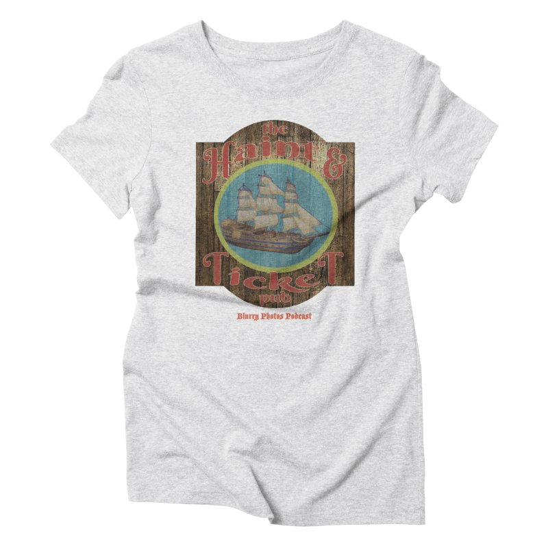 Haint & Ticket Pub Women's T-Shirt by Blurry Photos's Artist Shop