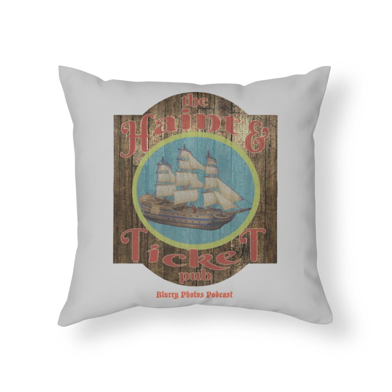 Haint & Ticket Pub Home Throw Pillow by Blurry Photos's Artist Shop