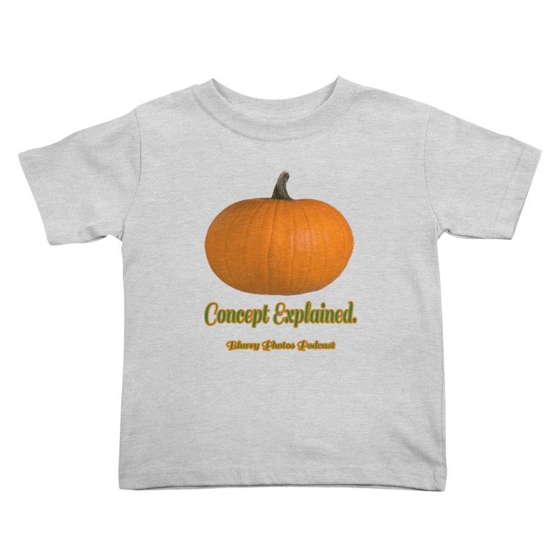 Pumpkin Explanation Kids Toddler T-Shirt by Blurry Photos's Artist Shop