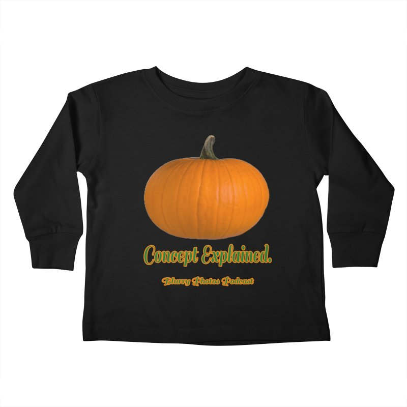 Pumpkin Explanation Kids Toddler Longsleeve T-Shirt by Blurry Photos's Artist Shop